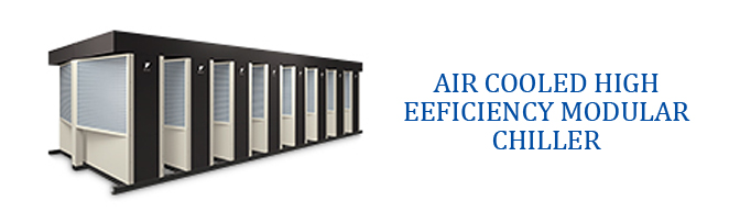 Air Cooled High Efficiency Modular Chiller
